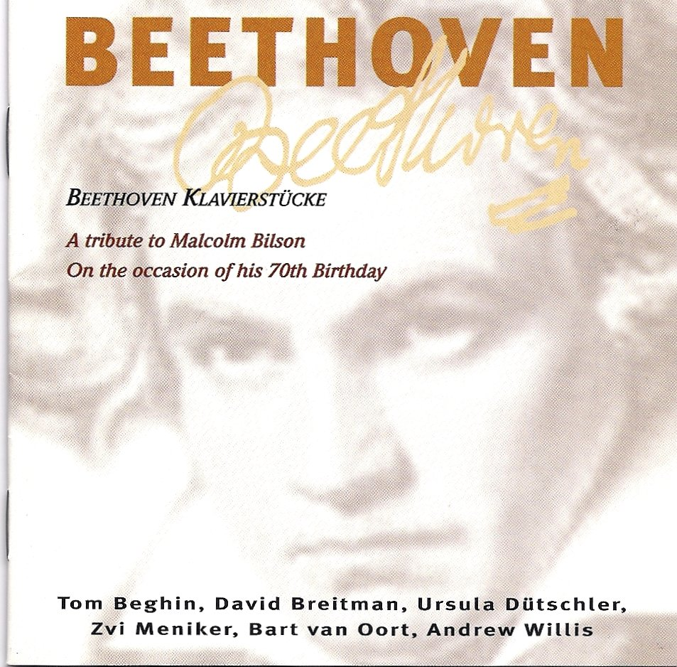Beethoven Klavierstücke. A tribute to Malcolm Bilson on the Occasion of his 70th Birthday.