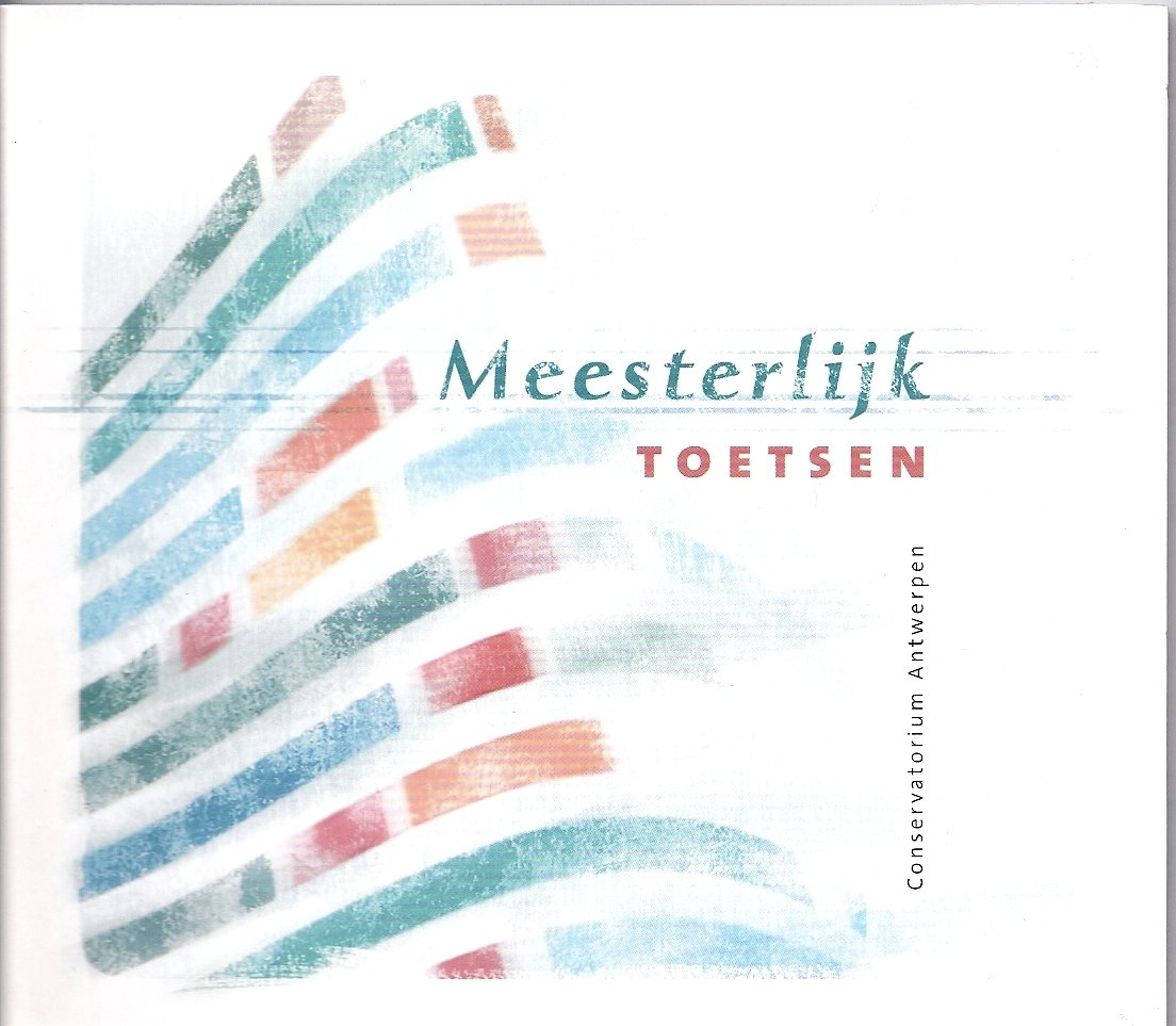Meesterlijk Toetsen: Keyboard Professors from the Antwerp Conservatory